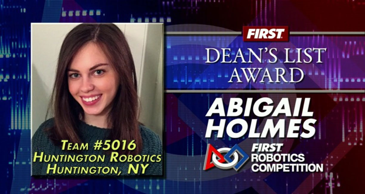 Abigail Holmes is one of just 10 FIRST Robotics Dean's List Award recipients in the world.